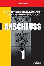 Téléchargez le livre :  Entkoppelte Gesellschaft – Ostdeutschland seit 1989/90