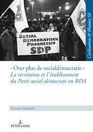 Téléchargez le livre :  « Oser plus de social-démocratie » La recréation et l'établissement du Parti social-démocrate en RDA