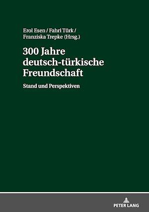 Téléchargez le livre :  300 Jahre deutsch-tuerkische Freundschaft
