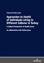 Téléchargez le livre :  Approaches to Health of Individuals Living in Different Cultures in Turkey