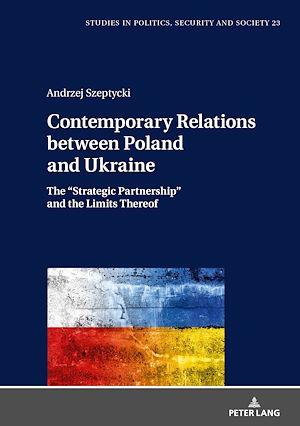 Téléchargez le livre :  Contemporary Relations between Poland and Ukraine
