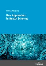 Téléchargez le livre :  New Approaches in Health Sciences