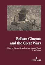 Téléchargez le livre :  Balkan Cinema and the Great Wars