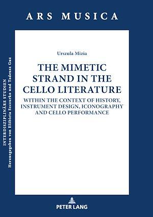 Téléchargez le livre :  The Mimetic Strand in the Cello Literature