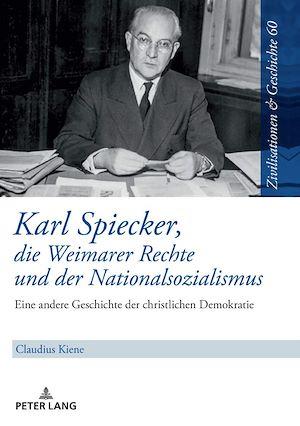 Téléchargez le livre :  Karl Spiecker, die Weimarer Rechte und der Nationalsozialismus