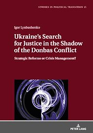 Téléchargez le livre :  Ukraine's Search for Justice in the Shadow of the Donbas Conflict