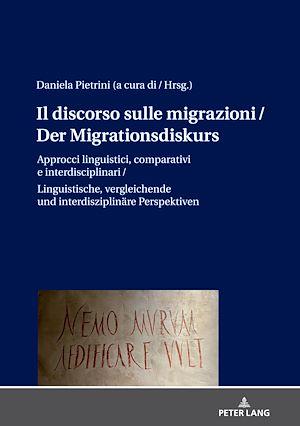 Téléchargez le livre :  Il discorso sulle migrazioni / Der Migrationsdiskurs