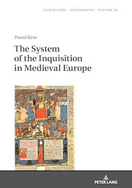 Téléchargez le livre :  The System of the Inquisition in Medieval Europe