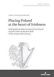 Téléchargez le livre :  Placing Poland at the heart of Irishness