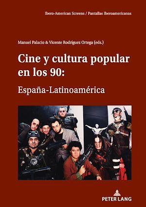 Téléchargez le livre :  CINE Y CULTURA POPULAR EN LOS 90: ESPAÑA-LATINOAMÉRICA