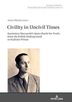 Téléchargez le livre :  Civility in Uncivil Times