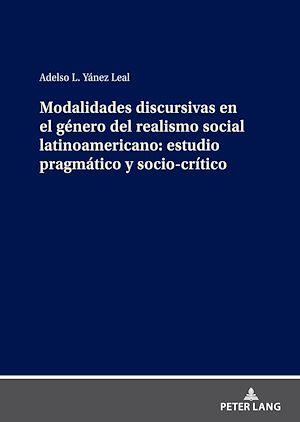 Téléchargez le livre :  Modalidades discursivas en el género del realismo social latinoamericano: estudio pragmático y socio-crítico