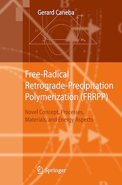 Free-Radical Retrograde-Precipitation Polymerization (FRRPP)