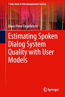 Estimating Spoken Dialog System Quality with User Models
