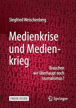 Medienkrise und Medienkrieg
