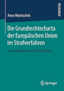 Die Grundrechtecharta der Europäischen Union im Strafverfahren