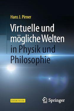 Virtuelle und mögliche Welten in Physik und Philosophie