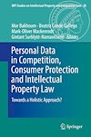 Download this eBook Personal Data in Competition, Consumer Protection and Intellectual Property Law