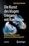 Télécharger le livre :  Die Kunst des klugen Umgangs mit Konflikten