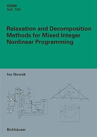 Téléchargez le livre :  Relaxation and Decomposition Methods for Mixed Integer Nonlinear Programming