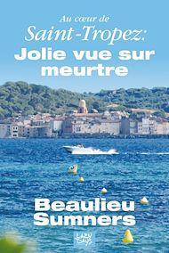 Téléchargez le livre :  Au cœur de Saint-Tropez : Jolie vue sur meurtre