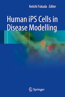 Human iPS Cells in Disease Modelling