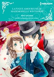 Téléchargez le livre :  La fugue amoureuse de mademoiselle Winthorpe