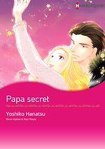 Téléchargez le livre :  Papa secret