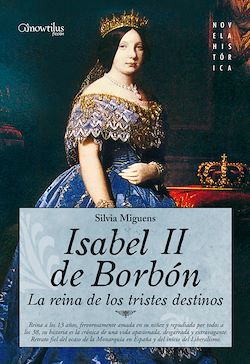 Isabel II, la Reina de los Tristes Destinos
