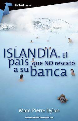 Islandia. El país que no rescató a su banca