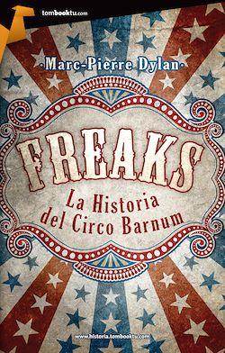 Freaks: Historia del circo Barnum