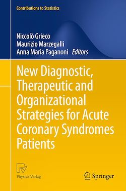 New Diagnostic, Therapeutic and Organizational Strategies for Acute Coronary Syndromes Patients