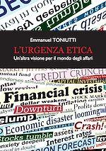 Download this eBook L'urgenza etica, un'altra visione per il mondo degli affari