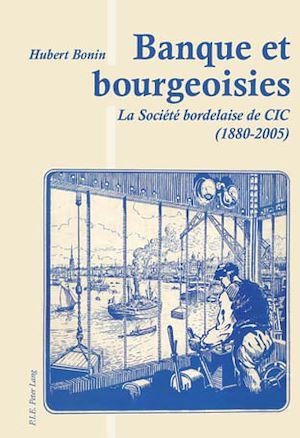 Téléchargez le livre :  Banque et bourgeoisies