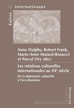 Téléchargez le livre :  Les relations culturelles internationales au XXe siècle