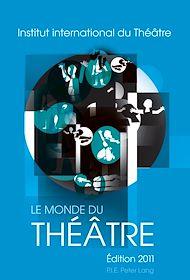 Téléchargez le livre :  Le Monde du Théâtre- Édition 2011