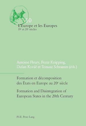 Téléchargez le livre :  Formation et décomposition des États en Europe au 20e siècle / Formation and Disintegration of European States in the 20th Century