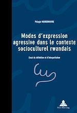 Download this eBook Modes d'expression agressive dans le contexte socioculturel rwandais