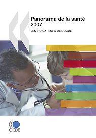 Téléchargez le livre :  Panorama de la santé 2007 : Les indicateurs de l'OCDE