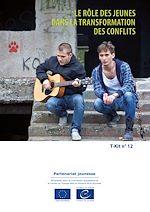 Download this eBook T-Kit 12 - Le rôle des jeunes dans la transformation des conflits