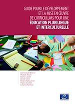 Download this eBook Guide pour le développement et la mise en œuvre de curriculums pour une éducation plurilingue et interculturelle