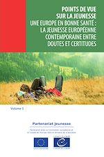 Download this eBook Une Europe en bonne santé: la jeunesse européenne contemporaine entre doutes et certitudes