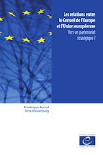 Download this eBook Les relations entre le Conseil de l'Europe et l'Union européenne