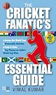 Download this eBook The Cricket Fanatic's Essential Guide