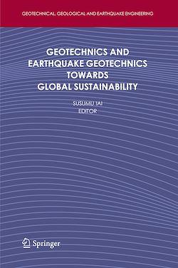Geotechnics and Earthquake Geotechnics Towards Global Sustainability