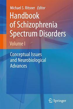 Handbook of Schizophrenia Spectrum Disorders, Volume I