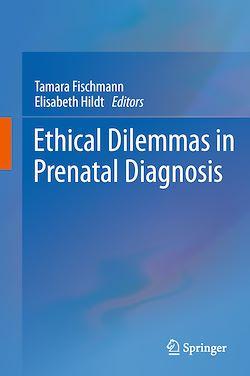 Ethical Dilemmas in Prenatal Diagnosis