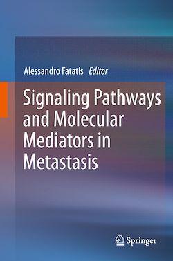 Signaling Pathways and Molecular Mediators in Metastasis