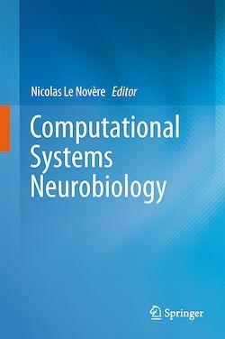 Computational Systems Neurobiology