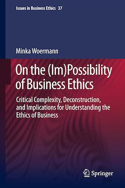 On the (Im)Possibility of Business Ethics